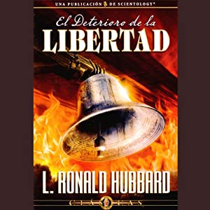 El Deterioro de la Libertad [The Deterioration of Freedom] Audiobook