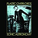 Plastic Overlords Sonic Astronomy