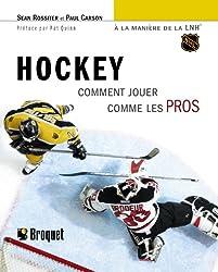 Hockey : Comment jouer comme les Pros à la manière de la LNH