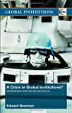 A Crisis of Global Institutions?, Edward Newman, 0415411653