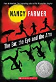Front cover for the book The Ear, the Eye, and the Arm by Nancy Farmer