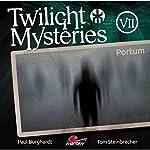 Portum (Twilight Mysteries - Die neuen Folgen 7) | Paul Burghardt,Tom Steinbrecher,Erik Albrodt