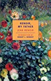 img - for Renoir, My Father (New York Review Books Classics) book / textbook / text book
