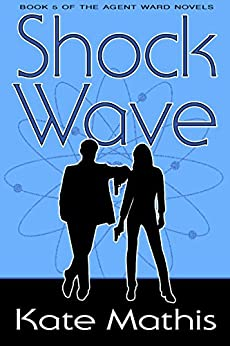 Shock Wave (Agent Ward Novels Book 5) by [Mathis, Kate]