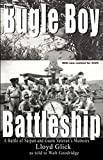 From Bugle Boy to Battleship: A Battle of Saipan and Guam Veteran's Memoirs