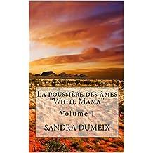 La poussière des âmes: White Mama (French Edition)