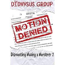 Motion Denied: Dismantling Making a Murderer 2