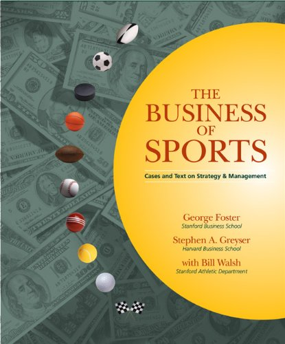 The Business of Sports: Cases and Text on Strategy and...