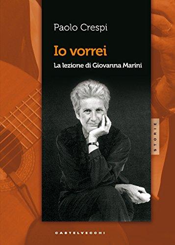 Io vorrei: La lezione di Giovanna Marini (Italian Edition)