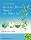 Principles of Plant Genetics and Breeding, George Acquaah, 0470664754