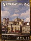 Northern Heritage: Newcastle-upon-Tyne