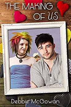 The Making Of Us (Checking Him Out Book 4) by [McGowan, Debbie]