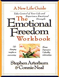 The Emotional Freedom Workbook: Take Control of Your Life And Experience Emotional Strength