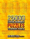 25000 Expert Numbrex Puzzles to Improve Your Iq, Kalman Toth M.A. M.Phil., 1494701138