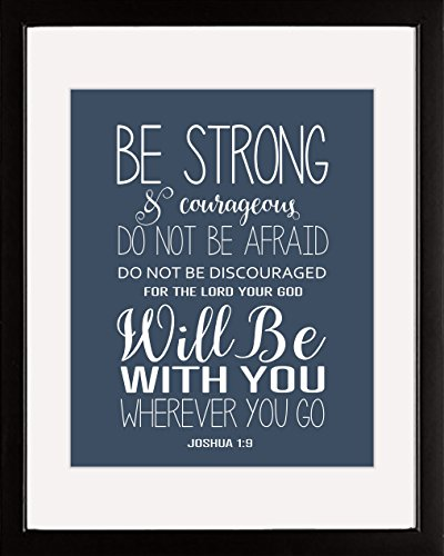 Ombura Be Strong and Courageous - Inspirational Christian Bible Quote Wall Art Print - Joshua 1:9-8x10 Quote Artwork About The Lord - Great Gift Idea For Any Christian - Frame Not Incl. by Ombura