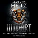 Das Zeichen des dunklen Gottes (Ulldart: Die Dunkle Zeit 3) | Markus Heitz