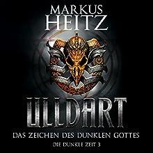 Das Zeichen des dunklen Gottes (Ulldart: Die Dunkle Zeit 3) Hörbuch von Markus Heitz Gesprochen von: Johannes Steck