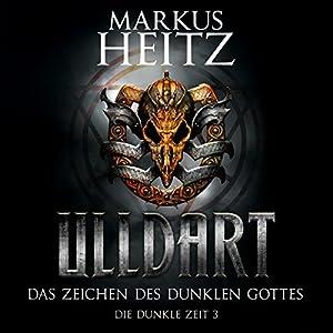 Markus Heitz - Das Zeichen des dunklen Gottes (Ulldart: Die Dunkle Zeit 3)