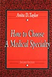 How to Choose a Medical Specialty 9780721643755