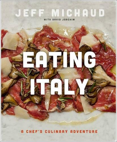 Eating Italy: A Chef's Culinary Adventure