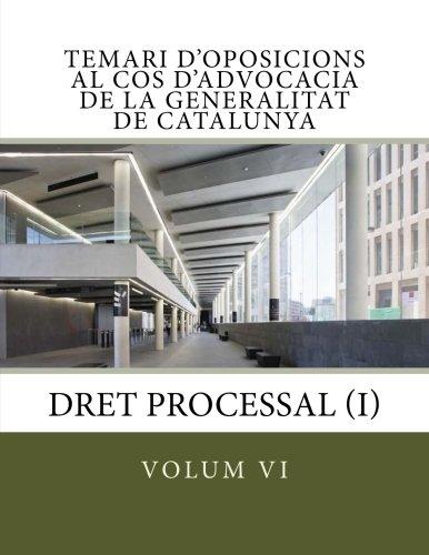 volum VI Temari Oposicions Cos Advocacia Generalitat: Dret Processal I (Temari oposicions Cos Advocacia Generalitat de Catalunya) (Volume 6) (Catalan Edition)