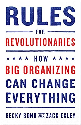 How Big Organizing Can Change Everything Rules for Revolutionaries