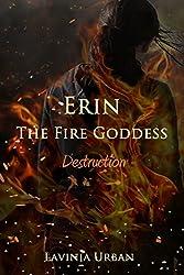 Erin the Fire Goddess: Destruction