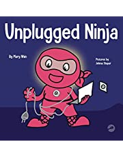 Unplugged Ninja: A Children's Book About Technology, Screen Time, and Finding Balance