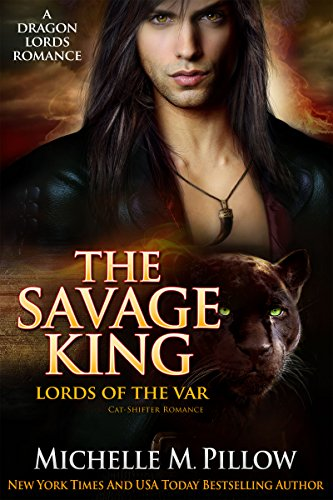The Savage King: Cat-Shifter Romance (A Dragon Lords World Story) (Lords of the Var Book 1)