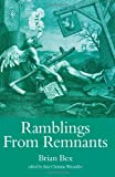 Ramblings from Remnants, Brian Bex, 1844016994
