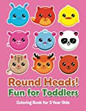 Best Jupiter Kids Kid Books For 3 Year Olds - Round Heads! Fun for Toddlers: Coloring Book Review
