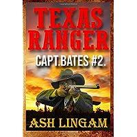 Texas Ranger 2: A Western Adventure (Capt Bates)
