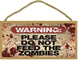 "Blackwater Trading Warning Please Do Not Feed The Zombies Funny Walker Sign 5""X10"" Blood Splatter"