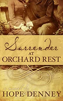 Surrender at Orchard Rest (Orchard Rest Historical Southern Fiction Series Book 1) by [Denney, Hope]