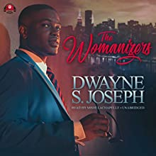 The Womanizers Audiobook by Dwayne S. Joseph,  Buck 50 Productions - producer Narrated by Mishi LaChappelle