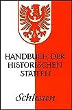 Handbuch der historischen Stätten Schlesien (Kröners Taschenausgaben (KTA))