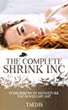 The Complete Shrink Inc: The Novels 2015-2017