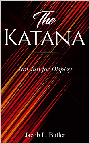 The Katana: Not Just for Display