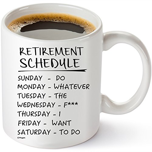 Muggies Retirement Schedule Funny Coffee Tea 11oz. Mug. Unique Cup For Birthday, Mothers & Fathers Day, Pension, Christmas Gifts For Mom, Dad, Nana, Papa