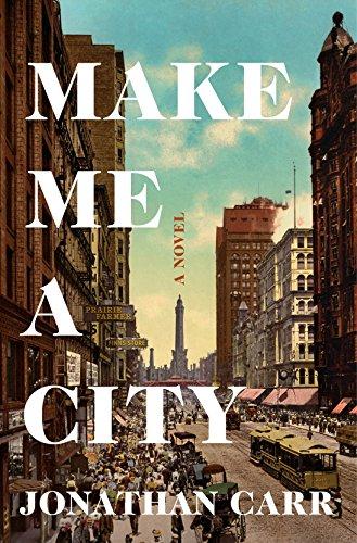 Make Me a City: A Novel ()