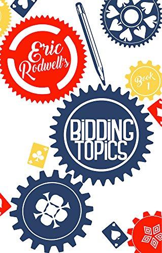 Eric Rodwell's Bidding Topics