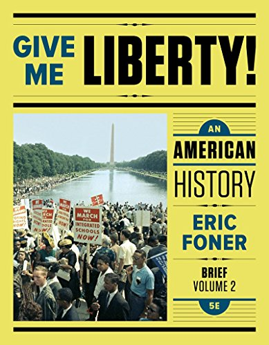 393614166 - Give Me Liberty!: An American History (Fifth Brief Edition)  (Vol. 2)