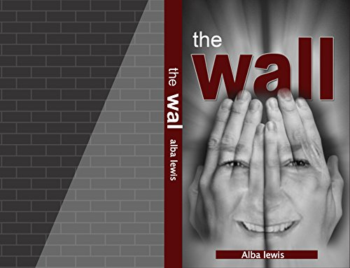 (The Wall (Back To The Beginning Series Book)