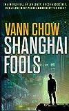Shanghai Fools: A Novel (Master Shanghai)