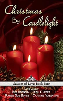 Christmas By Candlelight (Seasons of Love Book 4) by [Leger, Lori, Hornsby, Kim, Leger, Trish F., Burns, Karen Sue, Valentine, Carmine]