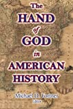 The Hand of God in American History, Michael D. Fortner and Wilbur Fisk Tillett, 0988570246