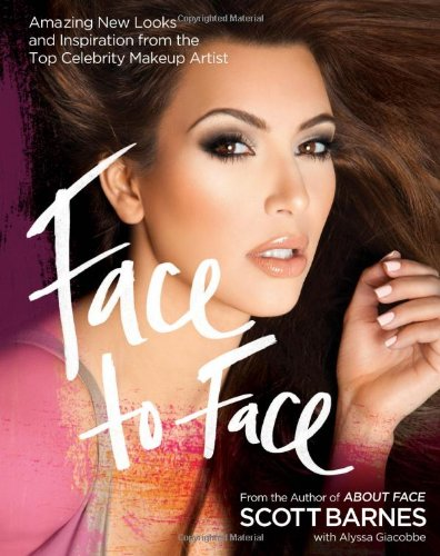 Face to Face: Amazing New Looks and Inspiration from the Top Celebrity Makeup Artist