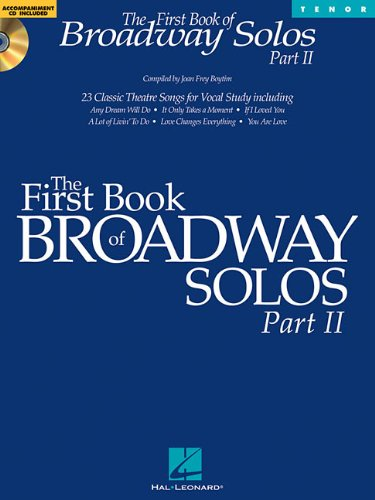 The First Book of Broadway Solos - Part II: Tenor Edition
