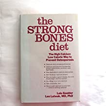 The Strong Bones Diet: The High Calcium, Low Calorie Way to Prevent Osteoporosis
