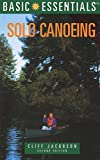 Solo Canoeing, Cliff Jacobson, 0762705248